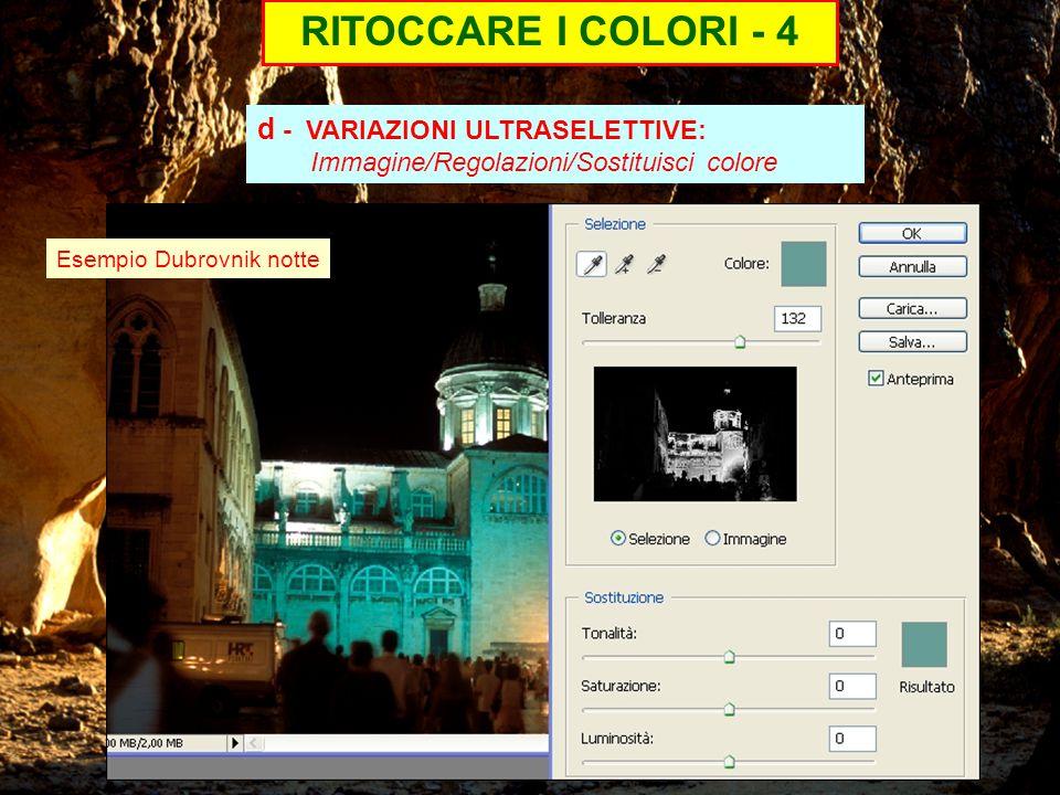 RITOCCARE I COLORI - 4 d - VARIAZIONI ULTRASELETTIVE: Immagine/Regolazioni/Sostituisci colore Esempio Dubrovnik notte