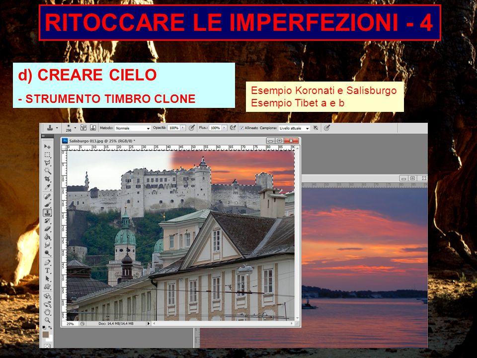RITOCCARE LE IMPERFEZIONI - 4 d) CREARE CIELO - STRUMENTO TIMBRO CLONE Esempio Koronati e Salisburgo Esempio Tibet a e b