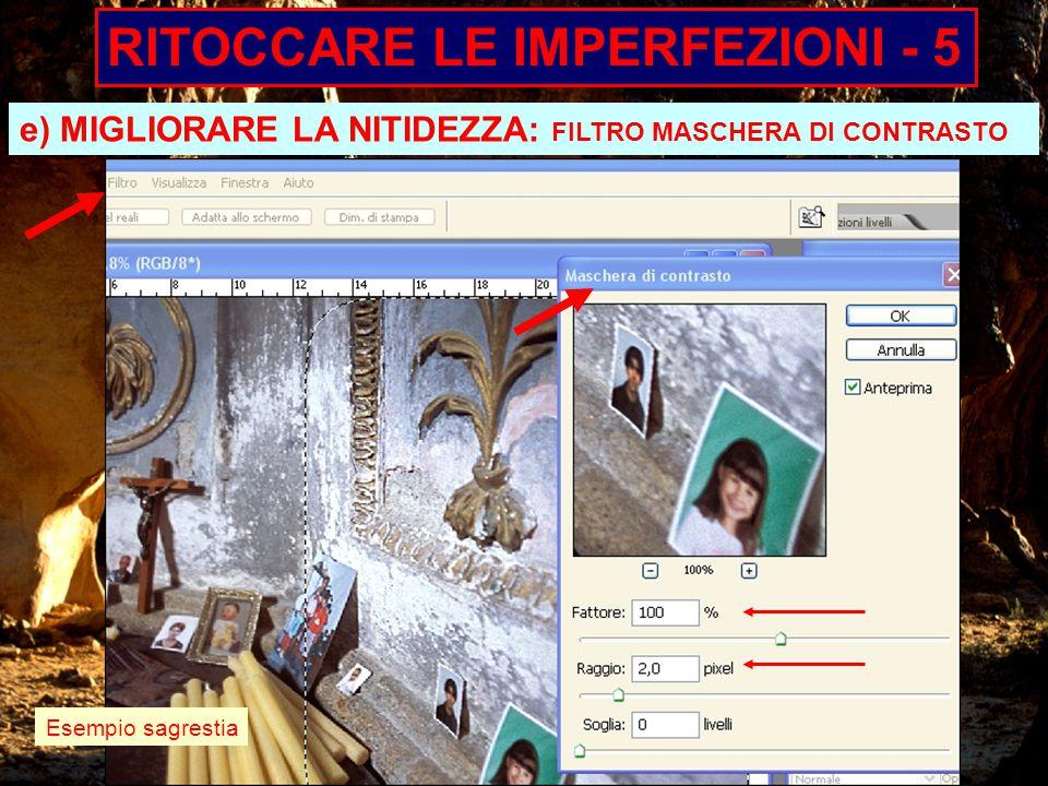 e) MIGLIORARE LA NITIDEZZA: FILTRO MASCHERA DI CONTRASTO Esempio sagrestia RITOCCARE LE IMPERFEZIONI - 5