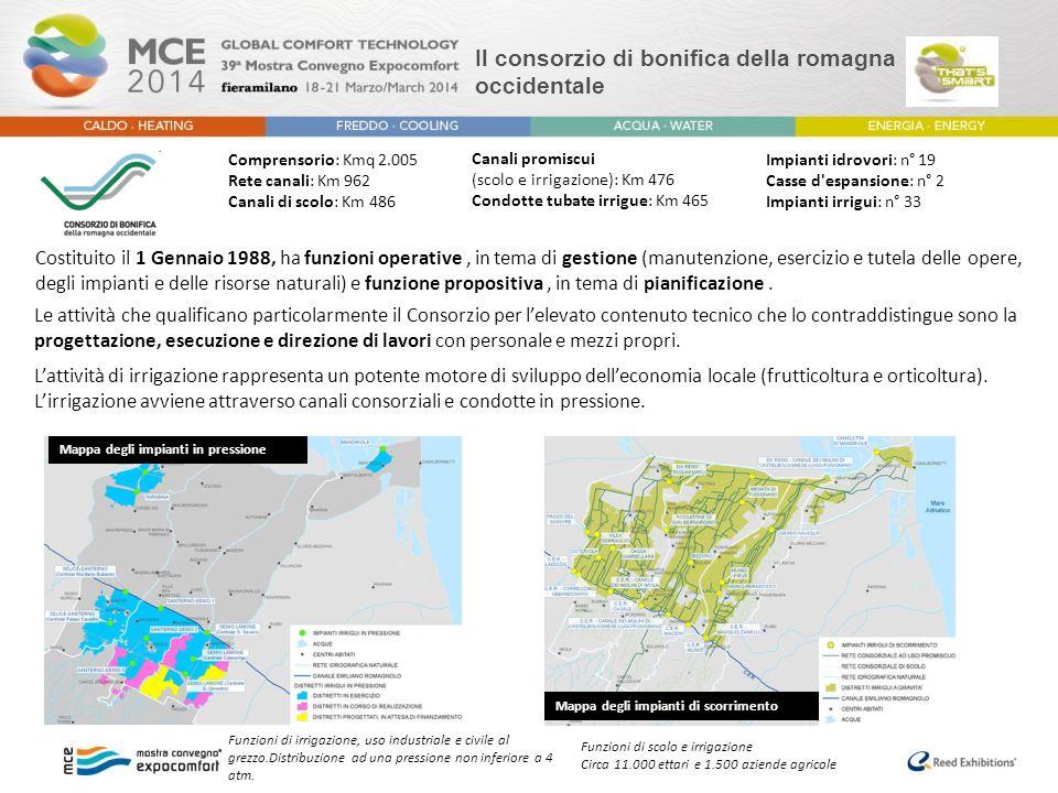 Il consorzio di bonifica della romagna occidentale Comprensorio: Kmq 2.005 Rete canali: Km 962 Canali di scolo: Km 486 Impianti idrovori: n° 19 Casse