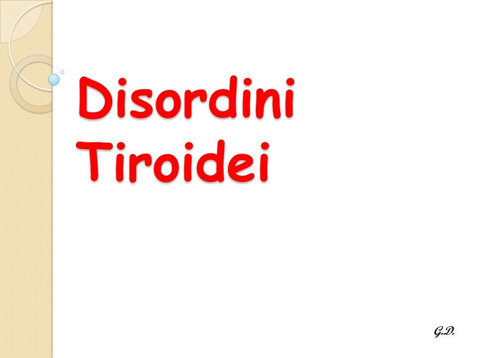 Disordini Tiroidei G.D.