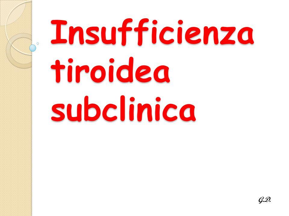 Insufficienza tiroidea subclinica G.D.