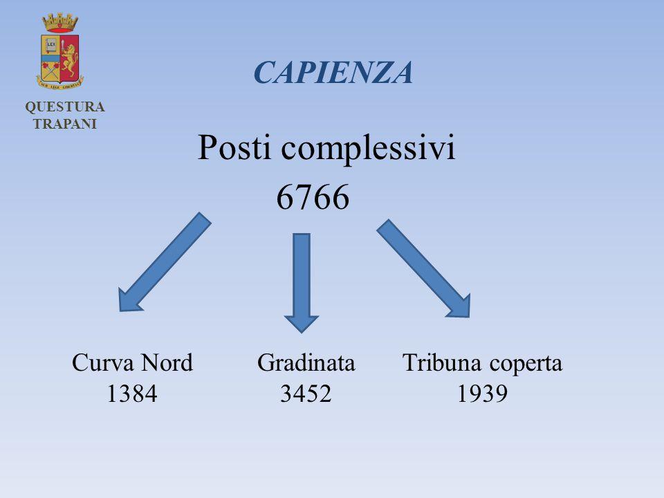 CAPIENZA Posti complessivi 6766 Curva Nord 1384 Gradinata 3452 Tribuna coperta 1939 QUESTURA TRAPANI