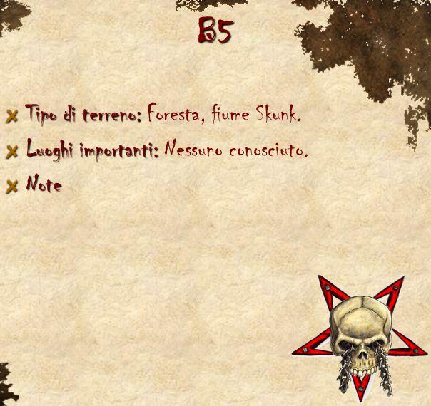 B5 Tipo di terreno: Tipo di terreno: Foresta, fiume Skunk. Luoghi importanti: Luoghi importanti: Nessuno conosciuto.Note
