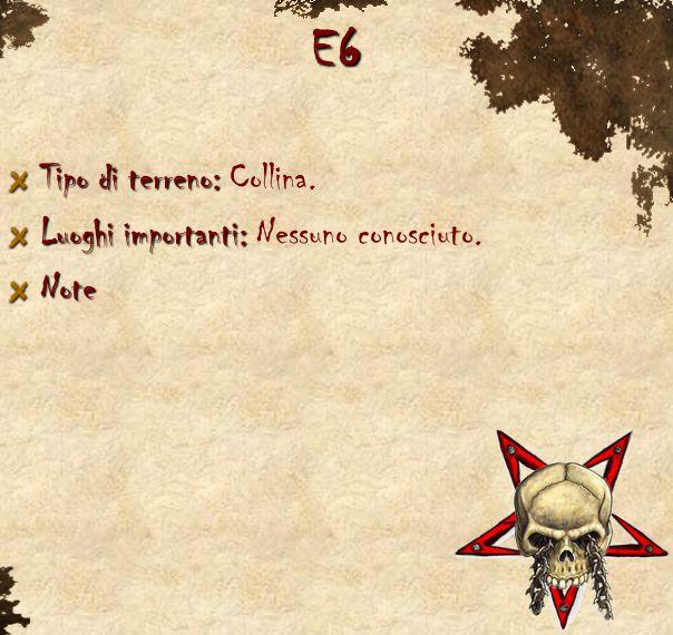 E6 Tipo di terreno: Tipo di terreno: Collina. Luoghi importanti: Luoghi importanti: Nessuno conosciuto.Note