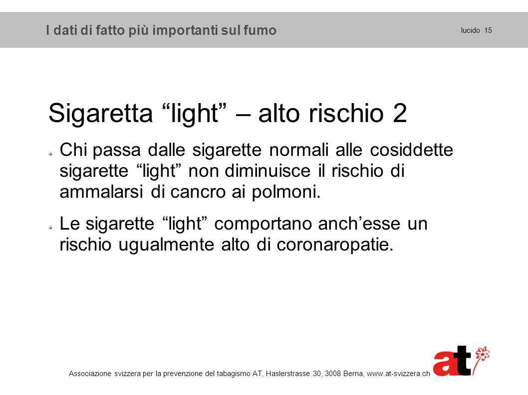 """I dati di fatto più importanti sul fumo Sigaretta """"light"""" – alto rischio 2 Chi passa dalle sigarette normali alle cosiddette sigarette """"light"""" non dim"""