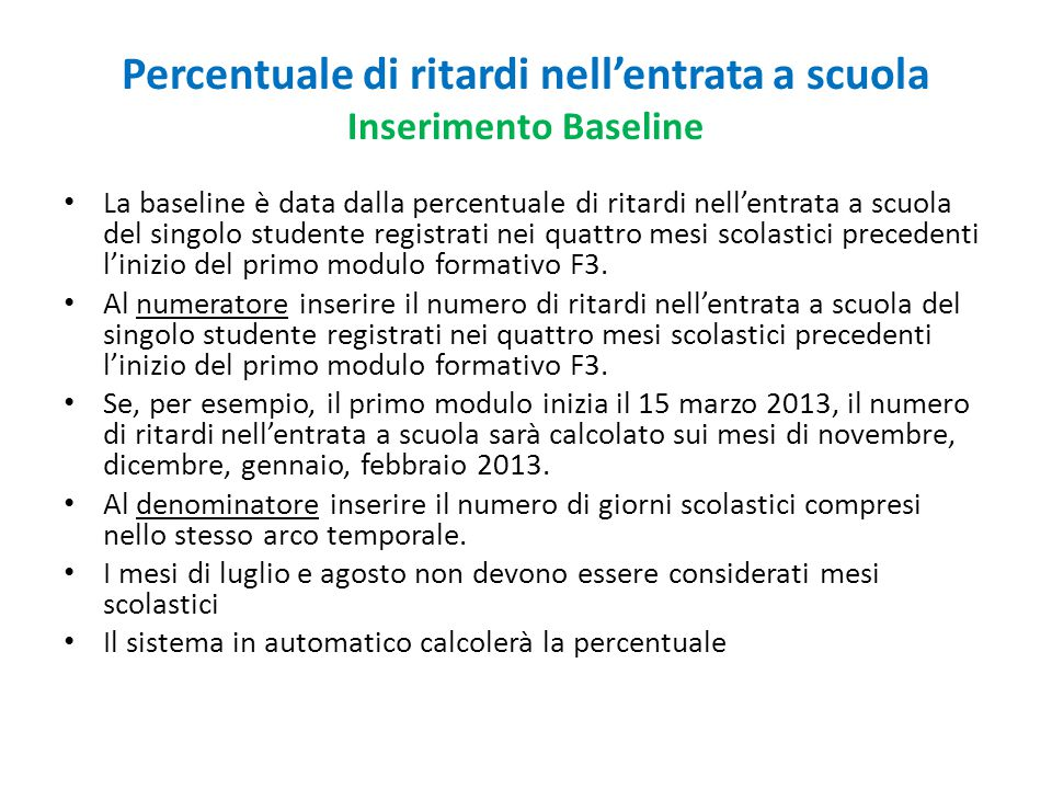Percentuale di ritardi nell'entrata a scuola Inserimento Baseline La baseline è data dalla percentuale di ritardi nell'entrata a scuola del singolo st