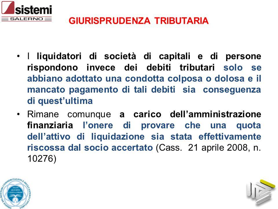 I liquidatori di società di capitali e di persone rispondono invece dei debiti tributari solo se abbiano adottato una condotta colposa o dolosa e il m