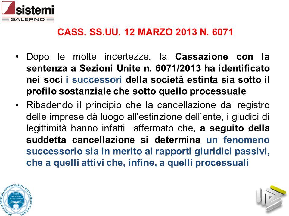 CASS. SS.UU. 12 MARZO 2013 N. 6071 Dopo le molte incertezze, la Cassazione con la sentenza a Sezioni Unite n. 6071/2013 ha identificato nei soci i suc