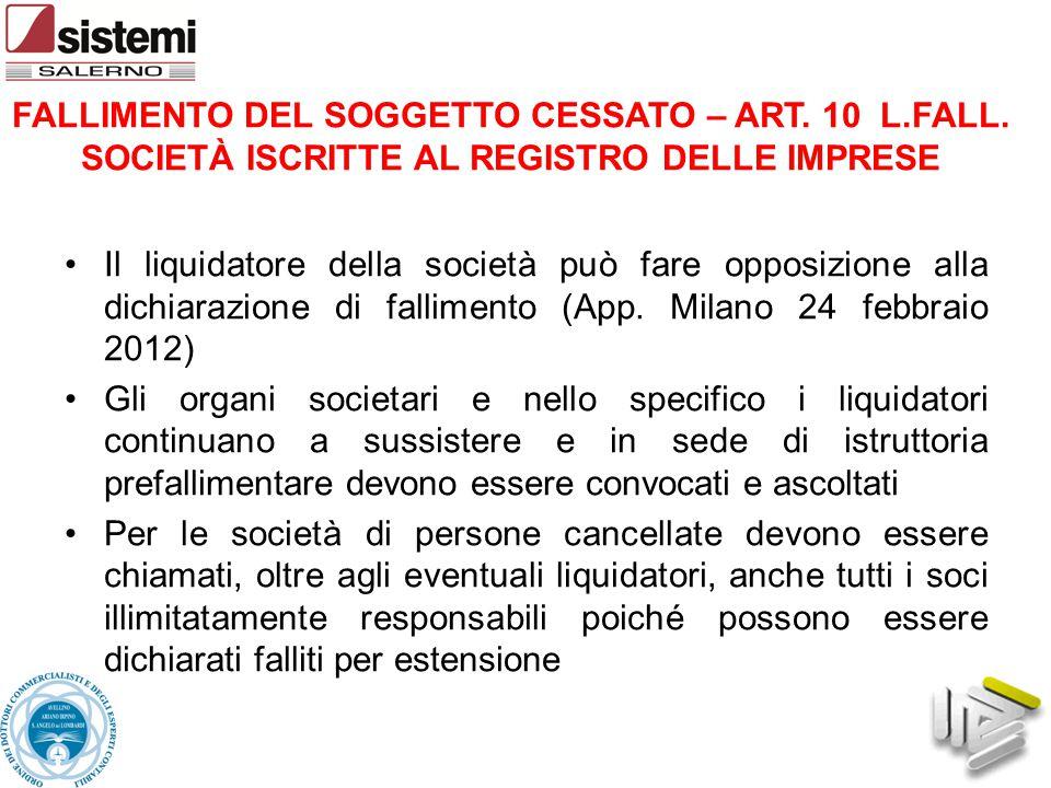Il liquidatore della società può fare opposizione alla dichiarazione di fallimento (App. Milano 24 febbraio 2012) Gli organi societari e nello specifi