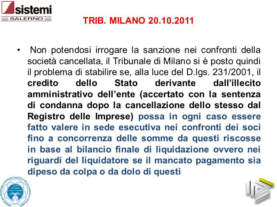 Non potendosi irrogare la sanzione nei confronti della società cancellata, il Tribunale di Milano si è posto quindi il problema di stabilire se, alla