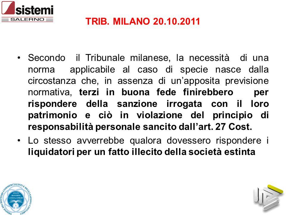 Secondo il Tribunale milanese, la necessità di una norma applicabile al caso di specie nasce dalla circostanza che, in assenza di un'apposita previsio