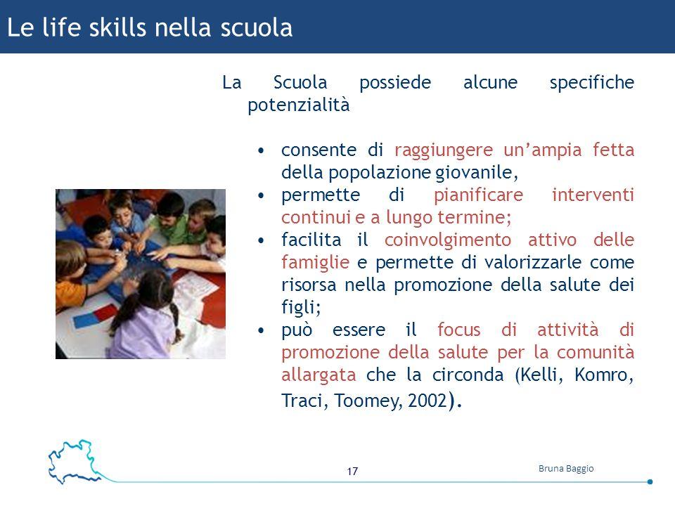 17 Bruna Baggio La Scuola possiede alcune specifiche potenzialità consente di raggiungere un'ampia fetta della popolazione giovanile, permette di pian