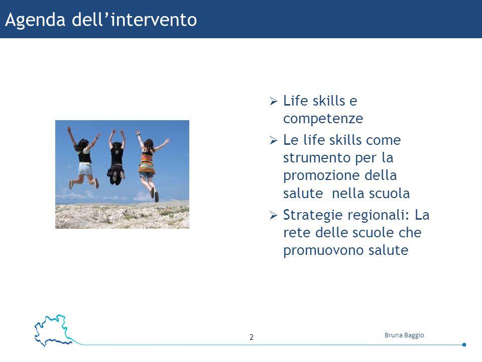2 Bruna Baggio  Life skills e competenze  Le life skills come strumento per la promozione della salute nella scuola  Strategie regionali: La rete d