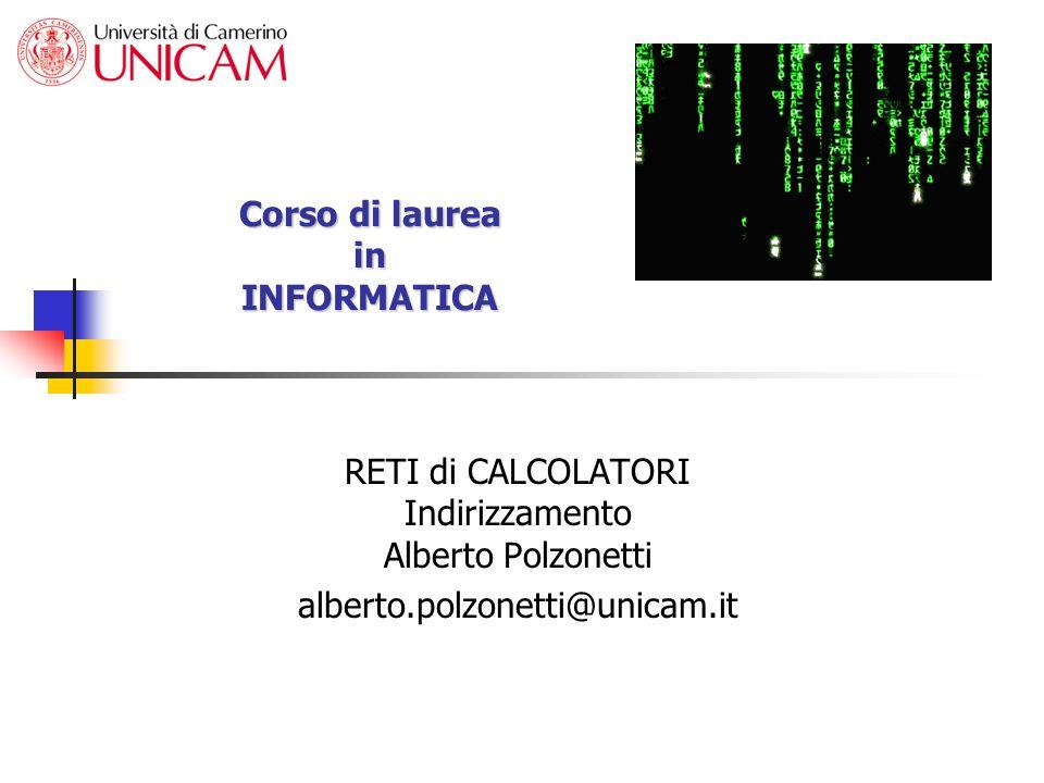 Alberto Polzonetti Reti di calcolatori 12 Broadcasting limitato 221.45.71.0 221.45.71.20 221.45.71.64 221.45.71.126 R Classe C Indirizzo IP dest.
