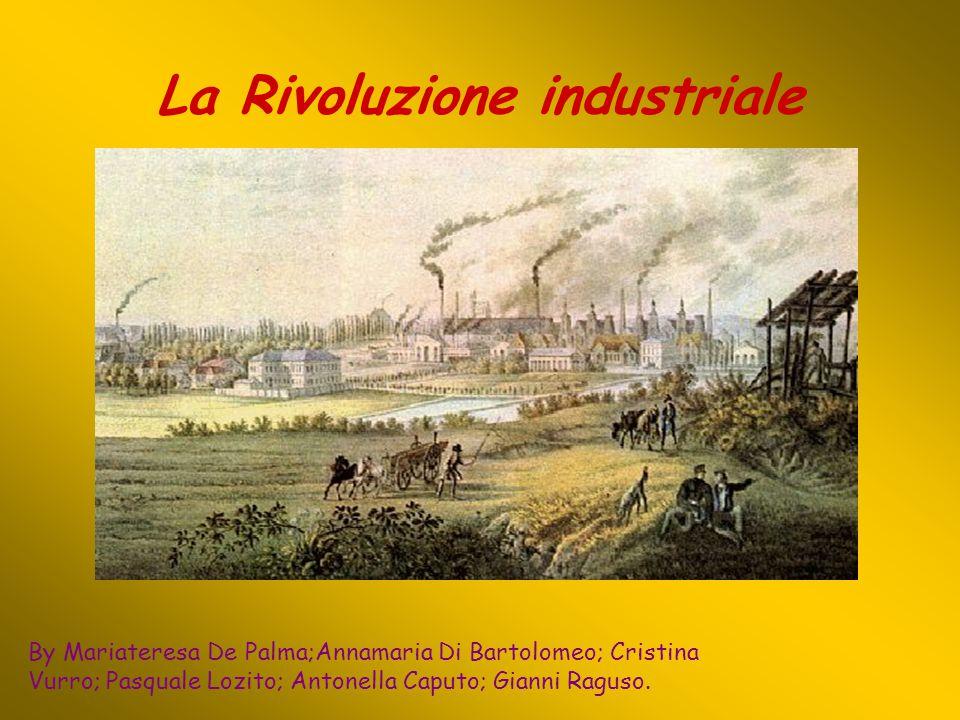 La Rivoluzione industriale By Mariateresa De Palma;Annamaria Di Bartolomeo; Cristina Vurro; Pasquale Lozito; Antonella Caputo; Gianni Raguso.