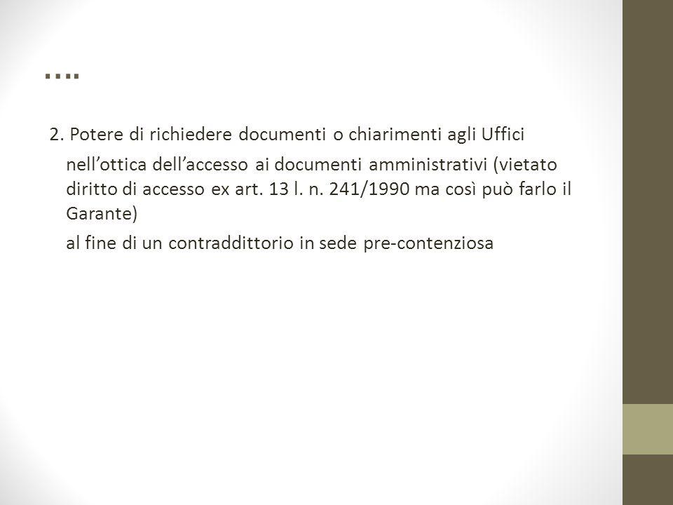 …. 2. Potere di richiedere documenti o chiarimenti agli Uffici nell'ottica dell'accesso ai documenti amministrativi (vietato diritto di accesso ex art