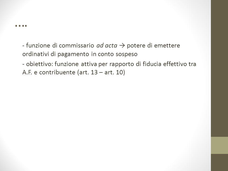 …. - funzione di commissario ad acta → potere di emettere ordinativi di pagamento in conto sospeso - obiettivo: funzione attiva per rapporto di fiduci