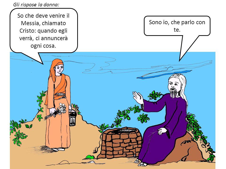 Gli replica la donna: Credimi, donna, viene l'ora in cui né su questo monte né a Gerusalemme adorerete il Padre. Voi adorate ciò che non conoscete, no