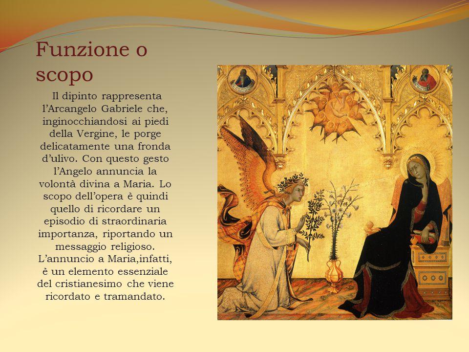 Funzione o scopo Il dipinto rappresenta l'Arcangelo Gabriele che, inginocchiandosi ai piedi della Vergine, le porge delicatamente una fronda d'ulivo.