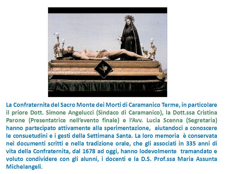 La Confraternita del Sacro Monte dei Morti di Caramanico Terme, in particolare il priore Dott.