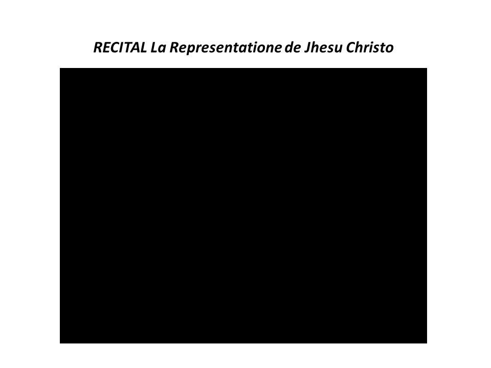 RECITAL La Representatione de Jhesu Christo