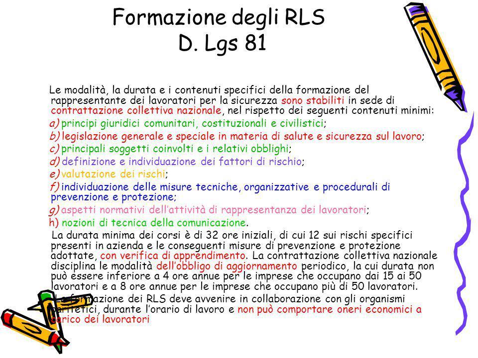 Formazione degli RLS D. Lgs 81 Le modalità, la durata e i contenuti specifici della formazione del rappresentante dei lavoratori per la sicurezza sono