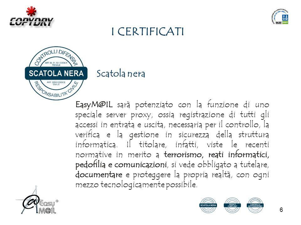 6 Scatola nera EasyM@IL sarà potenziato con la funzione di uno speciale server proxy, ossia registrazione di tutti gli accessi in entrata e uscita, necessaria per il controllo, la verifica e la gestione in sicurezza della struttura informatica.