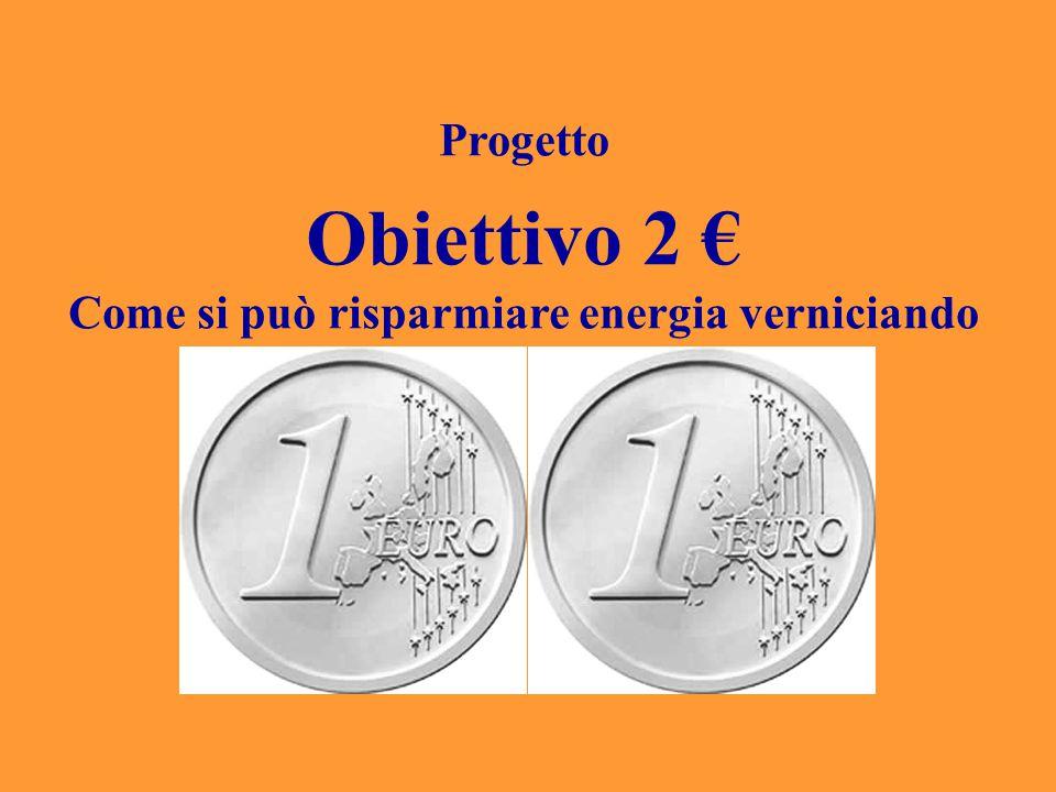 Il titolo del progetto Abbiamo voluto intitolare il nostro progetto Obiettivo 2 €.