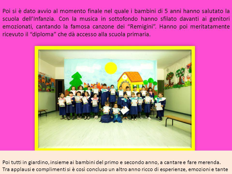Poi si è dato avvio al momento finale nel quale i bambini di 5 anni hanno salutato la scuola dell'Infanzia.