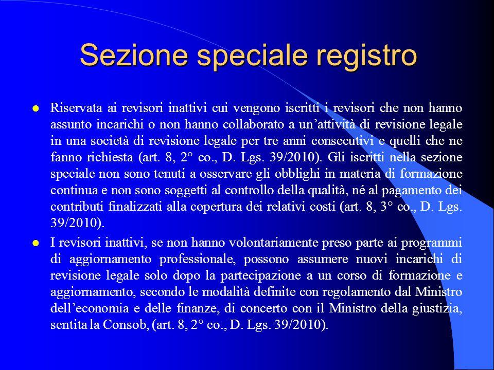 Sezione speciale registro l Riservata ai revisori inattivi cui vengono iscritti i revisori che non hanno assunto incarichi o non hanno collaborato a u