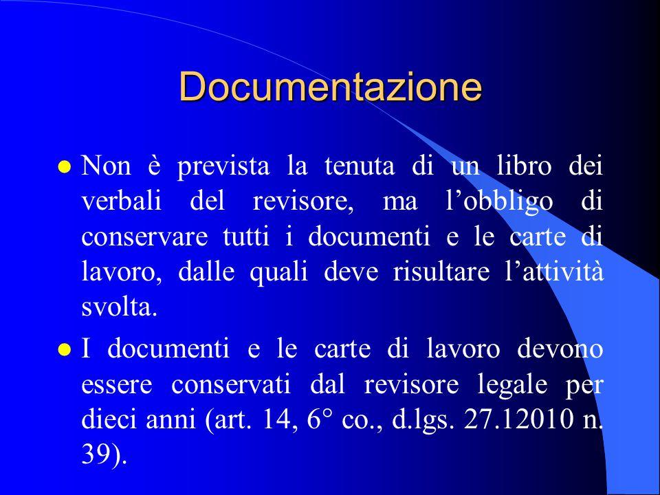 Documentazione l Non è prevista la tenuta di un libro dei verbali del revisore, ma l'obbligo di conservare tutti i documenti e le carte di lavoro, dal