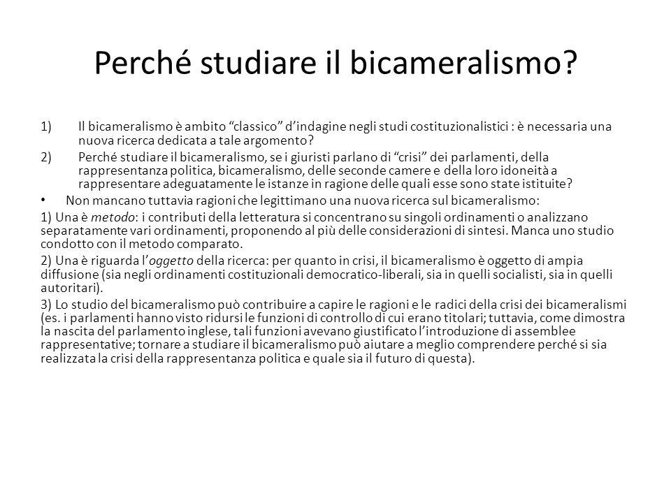 """Perché studiare il bicameralismo? 1)Il bicameralismo è ambito """"classico"""" d'indagine negli studi costituzionalistici : è necessaria una nuova ricerca d"""