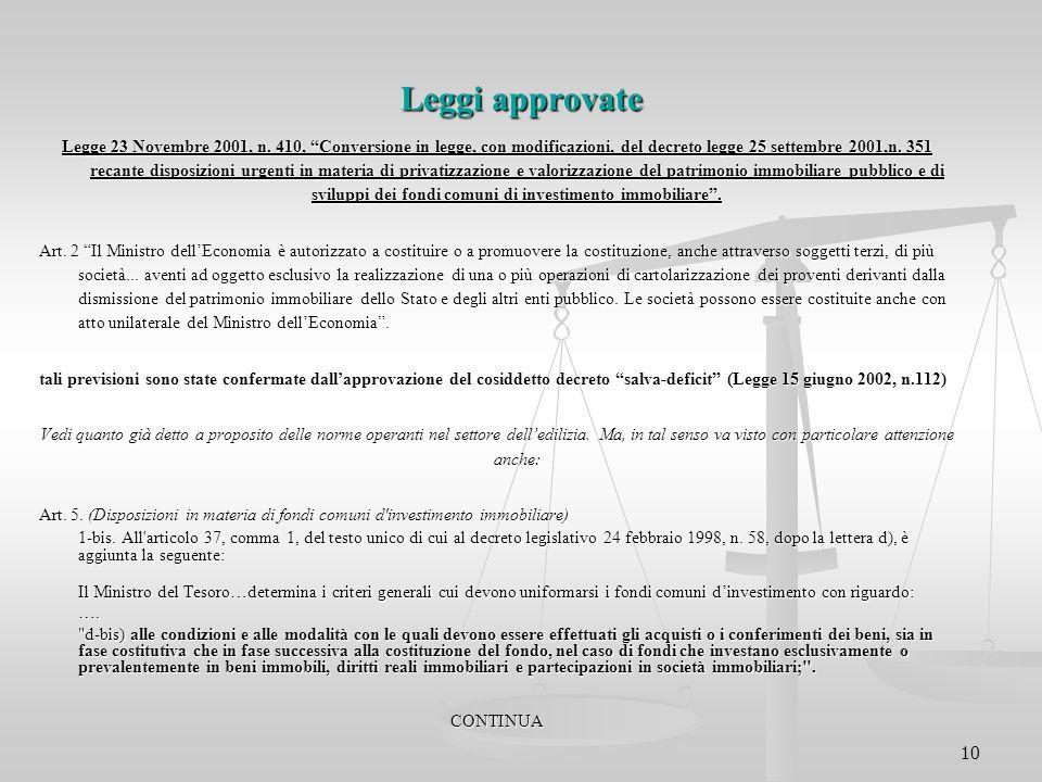"""10 Leggi approvate Legge 23 Novembre 2001, n. 410, """"Conversione in legge, con modificazioni, del decreto legge 25 settembre 2001,n. 351 recante dispos"""