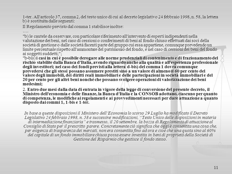 11 1-ter. All'articolo 37, comma 2, del testo unico di cui al decreto legislativo 24 febbraio 1998, n. 58, la lettera b) è sostituita dalle seguenti: