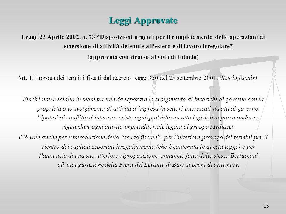 """15 Leggi Approvate Legge 23 Aprile 2002, n. 73 """"Disposizioni urgenti per il completamento delle operazioni di emersione di attività detenute all'ester"""