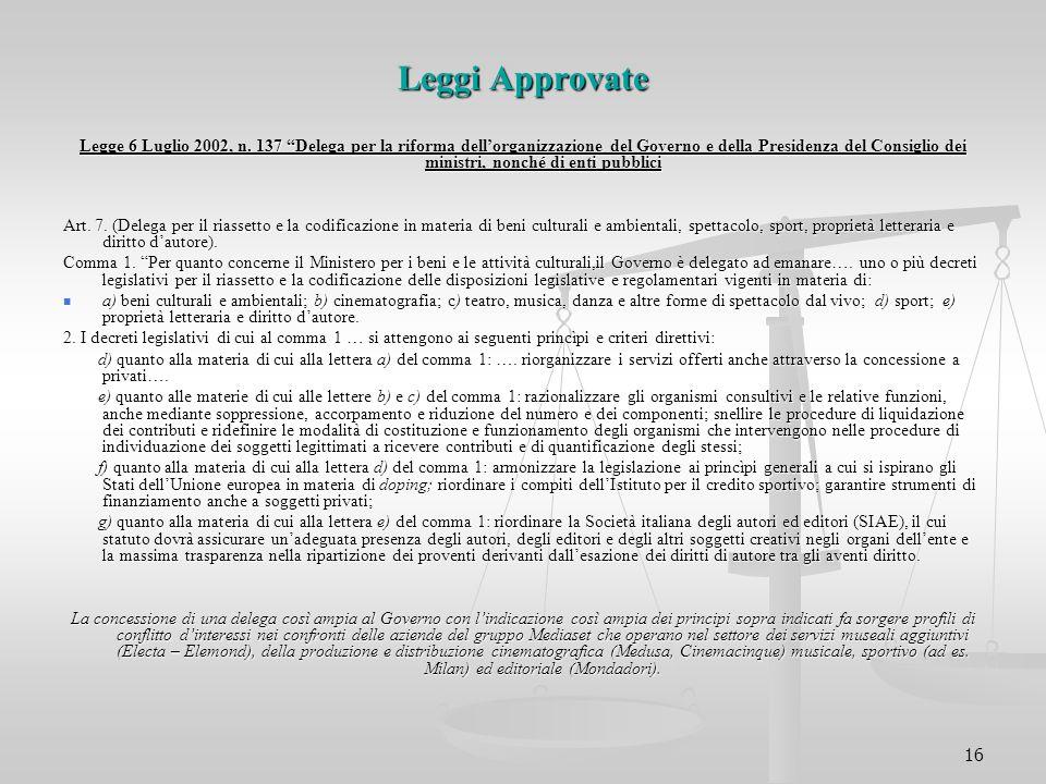 """16 Leggi Approvate Legge 6 Luglio 2002, n. 137 """"Delega per la riforma dell'organizzazione del Governo e della Presidenza del Consiglio dei ministri, n"""