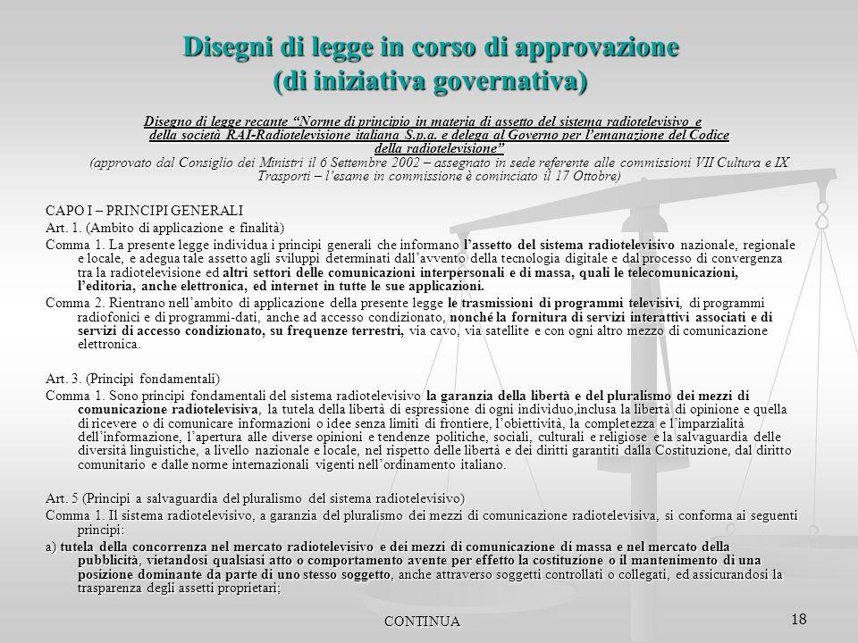 """18 Disegni di legge in corso di approvazione (di iniziativa governativa) Disegno di legge recante """"Norme di principio in materia di assetto del sistem"""