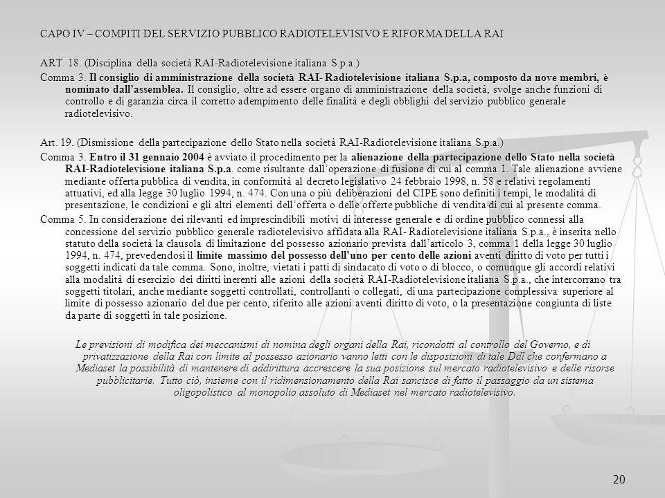 20 CAPO IV – COMPITI DEL SERVIZIO PUBBLICO RADIOTELEVISIVO E RIFORMA DELLA RAI ART. 18. (Disciplina della società RAI-Radiotelevisione italiana S.p.a.