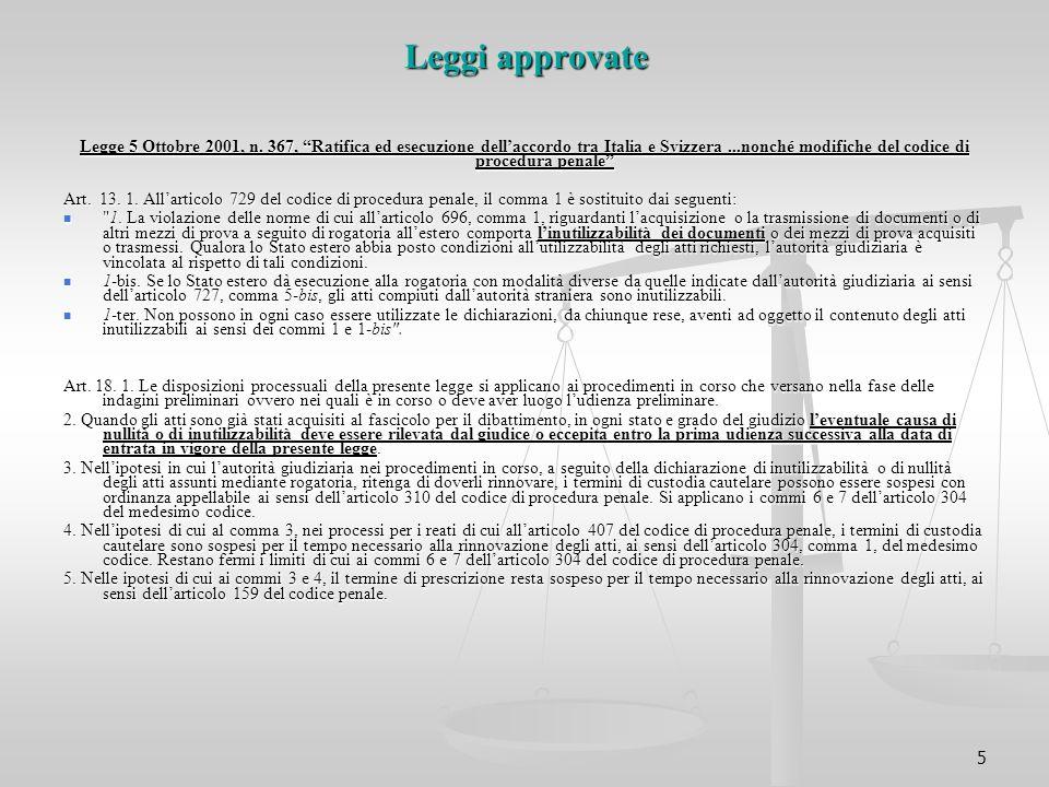 """5 Leggi approvate Legge 5 Ottobre 2001, n. 367, """"Ratifica ed esecuzione dell'accordo tra Italia e Svizzera...nonché modifiche del codice di procedura"""