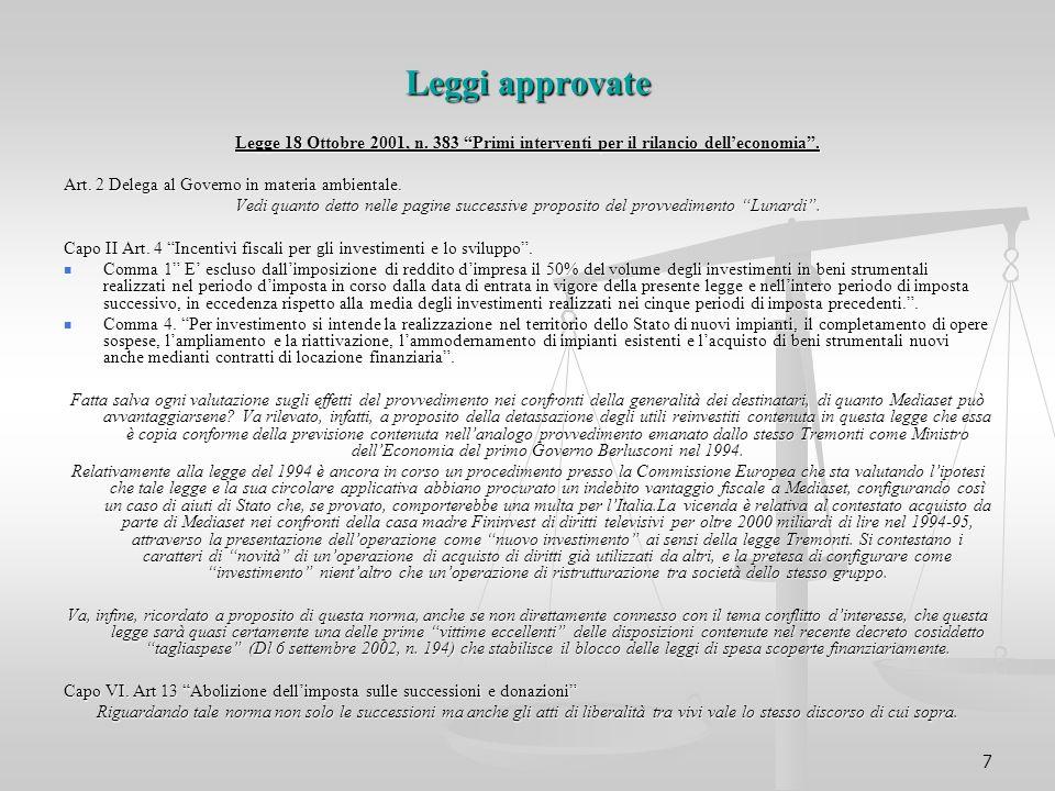 """7 Leggi approvate Legge 18 Ottobre 2001, n. 383 """"Primi interventi per il rilancio dell'economia"""". Art. 2 Delega al Governo in materia ambientale. Vedi"""