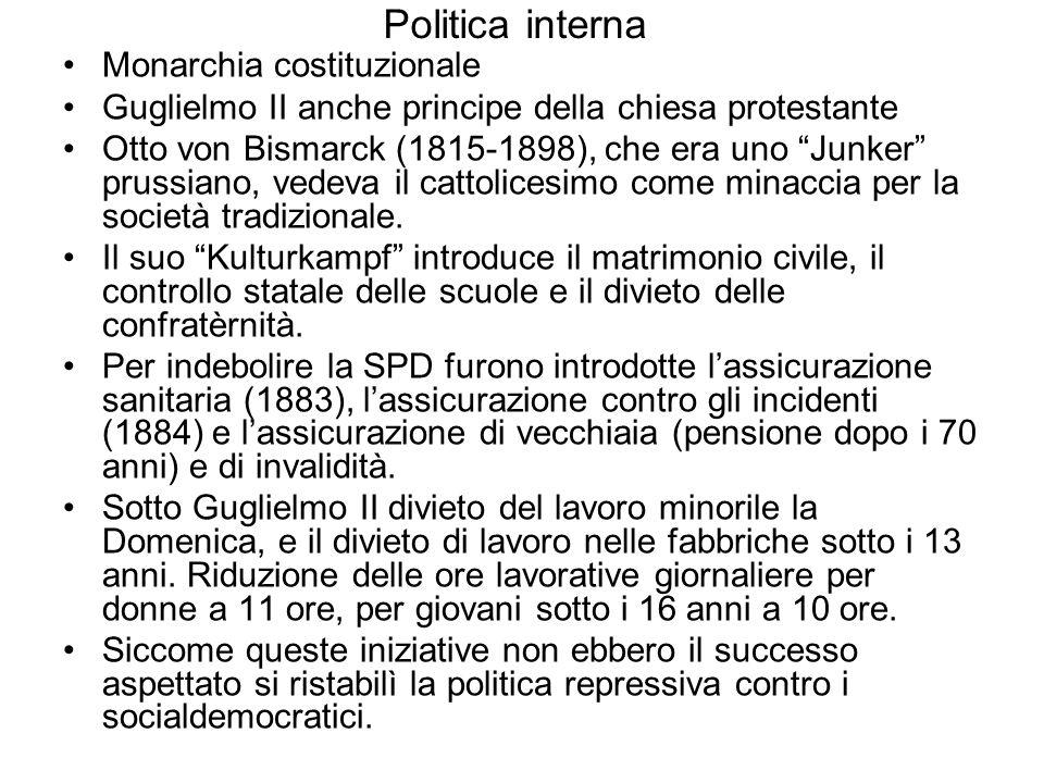 Politica interna Monarchia costituzionale Guglielmo II anche principe della chiesa protestante Otto von Bismarck (1815-1898), che era uno Junker prussiano, vedeva il cattolicesimo come minaccia per la società tradizionale.
