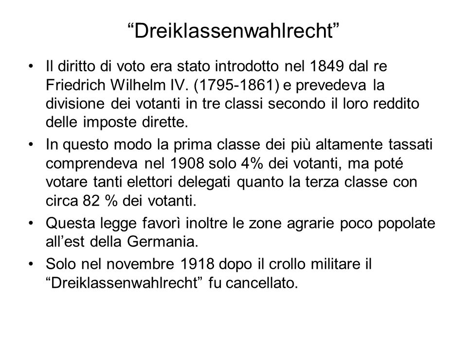 Dreiklassenwahlrecht Il diritto di voto era stato introdotto nel 1849 dal re Friedrich Wilhelm IV.