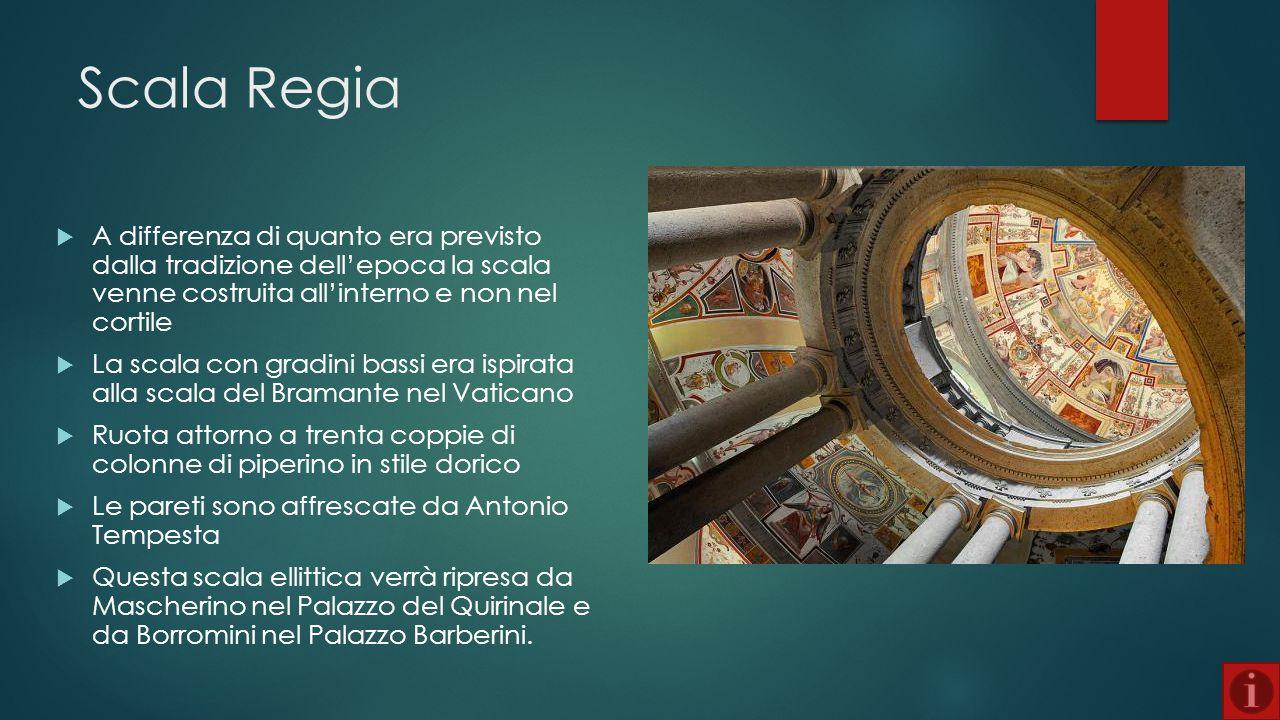 Scala Regia  A differenza di quanto era previsto dalla tradizione dell'epoca la scala venne costruita all'interno e non nel cortile  La scala con gr