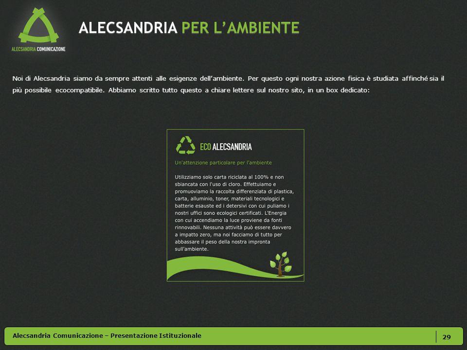 ALECSANDRIA PER L'AMBIENTE Noi di Alecsandria siamo da sempre attenti alle esigenze dell'ambiente.