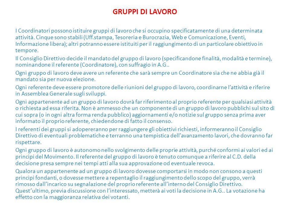 GRUPPI DI LAVORO I Coordinatori possono istituire gruppi di lavoro che si occupino specificatamente di una determinata attività. Cinque sono stabili (