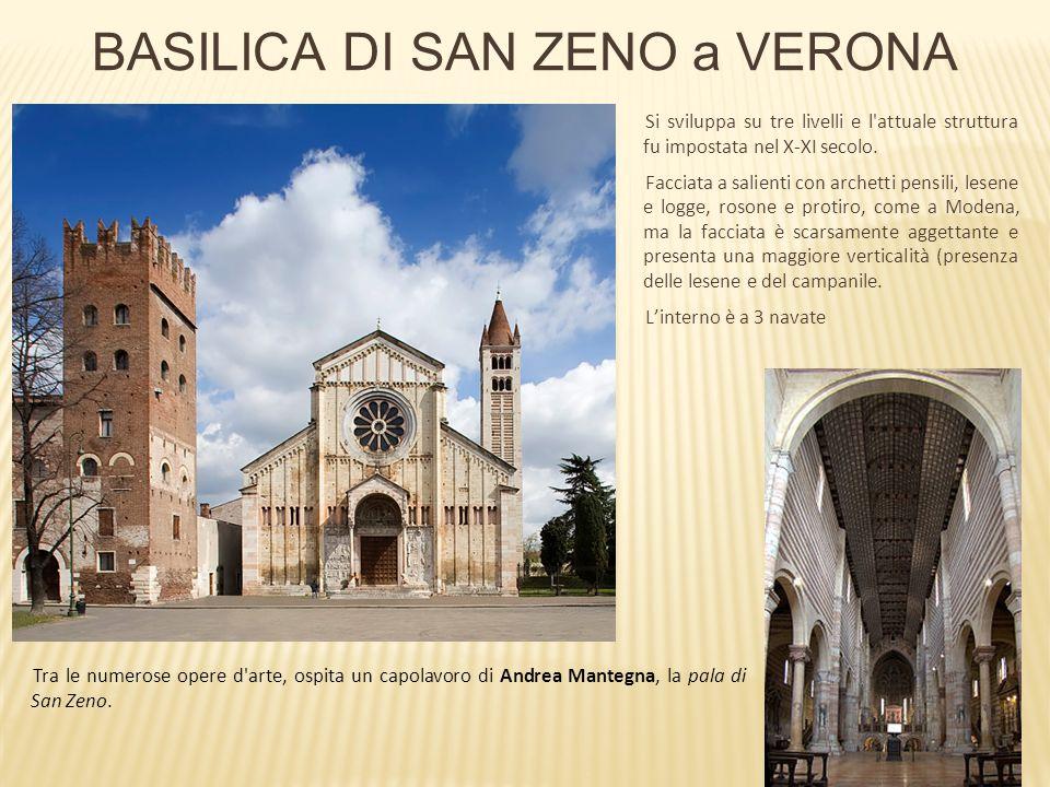 BASILICA DI SAN ZENO a VERONA Si sviluppa su tre livelli e l'attuale struttura fu impostata nel X-XI secolo. Facciata a salienti con archetti pensili,