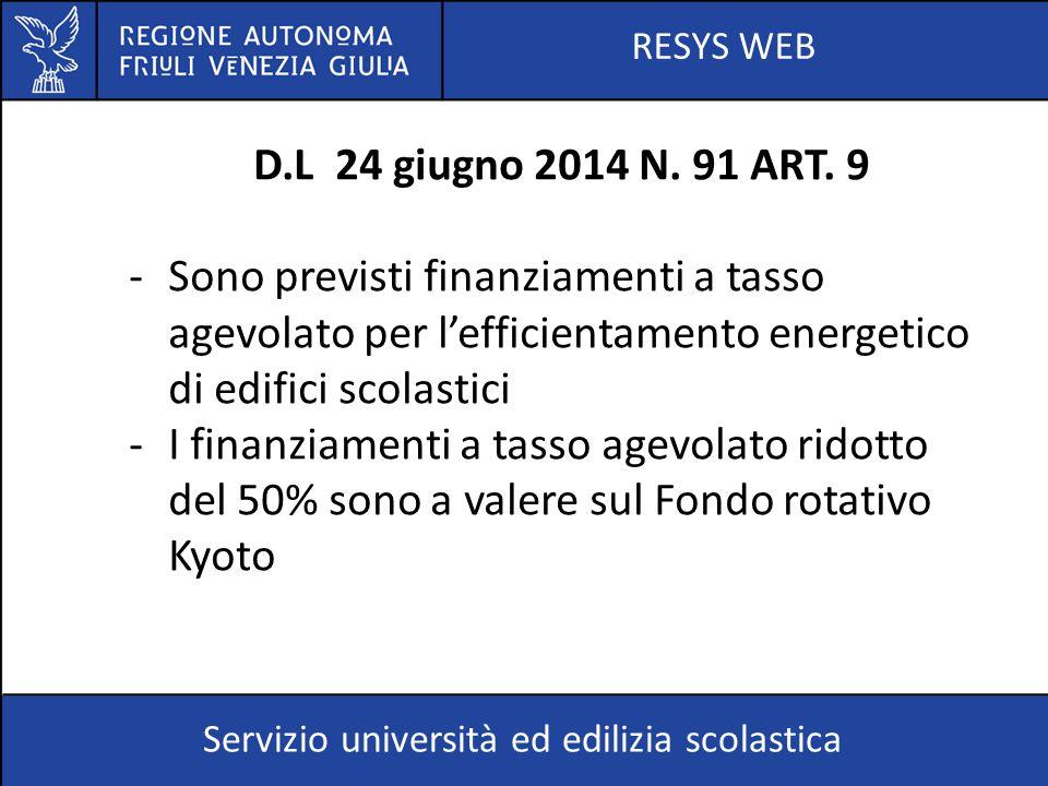 RESYS WEB Servizio università ed edilizia scolastica D.L 24 giugno 2014 N. 91 ART. 9 -Sono previsti finanziamenti a tasso agevolato per l'efficientame