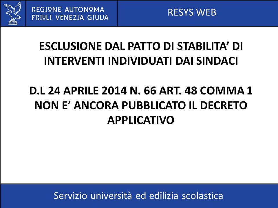 RESYS WEB Servizio università ed edilizia scolastica ESCLUSIONE DAL PATTO DI STABILITA' DI INTERVENTI INDIVIDUATI DAI SINDACI D.L 24 APRILE 2014 N. 66