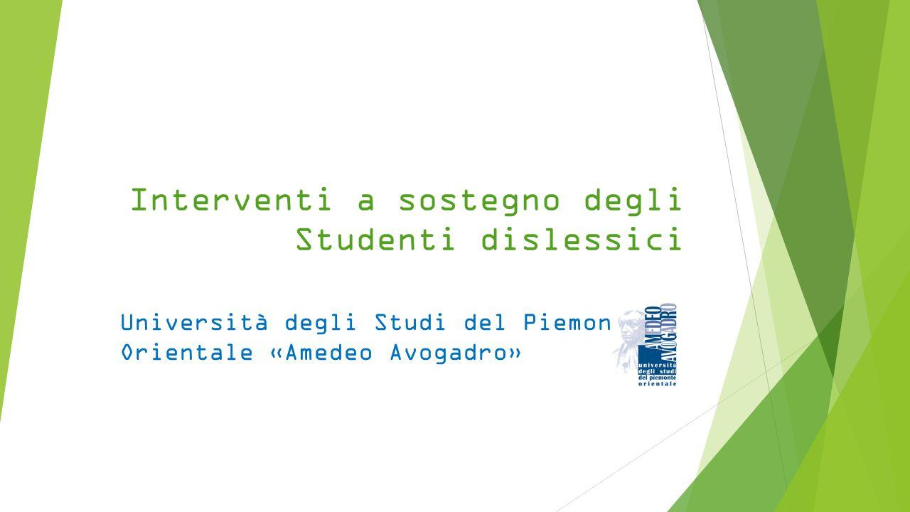 Interventi a sostegno degli Studenti dislessici Università degli Studi del Piemonte Orientale «Amedeo Avogadro»